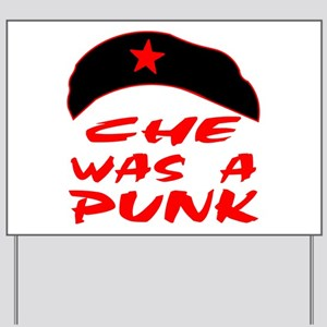 Che Was A Punk Yard Sign