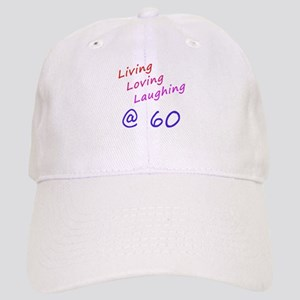 Hats Living Loving Laughing At 60 Cap