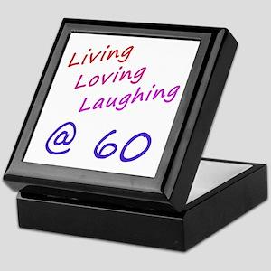 Living Loving Laughing At 60 Keepsake Box