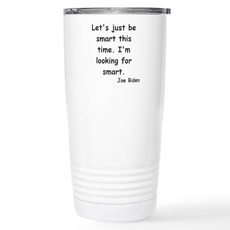 Joe Biden Smart Quote Stainless Steel Travel Mug
