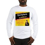 Dictators For Dumbest Long Sleeve T-Shirt