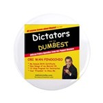 "Dictators For Dumbest 3.5"" Button (100 pack)"