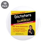 "Dictators For Dumbest 3.5"" Button (10 pack)"