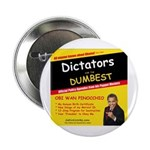 "Dictators For Dumbest 2.25"" Button"