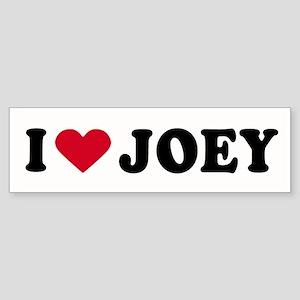 I LOVE JOEY ~ Bumper Sticker