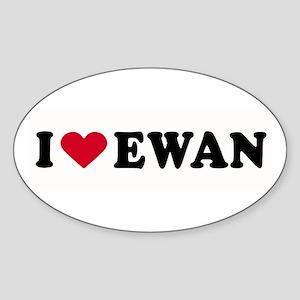 I LOVE EWAN ~ Oval Sticker
