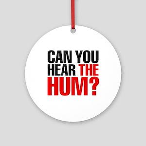 The Hum Ornament (Round)