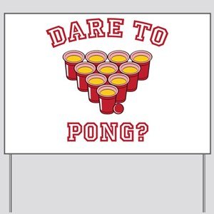 Dare To Pong? Yard Sign