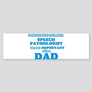 Some call me a Speech Pathologist, Bumper Sticker