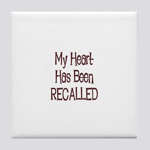 My Heart Has Been RECALLED Tile Coaster