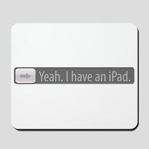 Yeah. I have an iPad. Mousepad