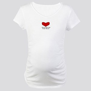 Better Than Good Maternity T-Shirt