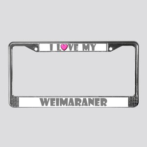 I Love My Weimaraner License Plate Frame