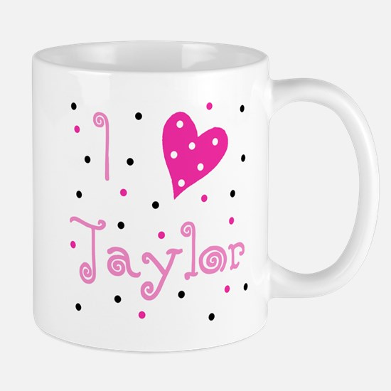 Mug says I (Heart) Taylor