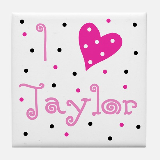 Tile Coaster ~ I (Heart) Taylor