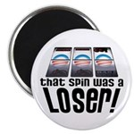 """That Spin Was a Loser 2.25"""" Magnet (100 pack)"""