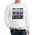 That Spin Was a Loser Sweatshirt