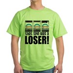 That Spin Was a Loser Green T-Shirt