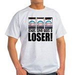 That Spin Was a Loser Light T-Shirt