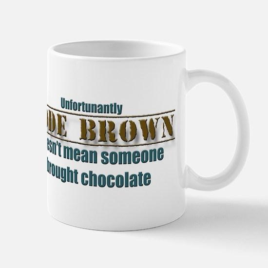 Code Brown Doesnt Mean Chocolate Mug