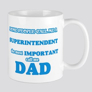 Some call me a Superintendent, the most impor Mugs