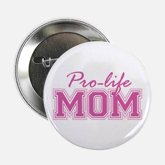 """Pro-life Mom 2.25"""" Button (10 pack)"""