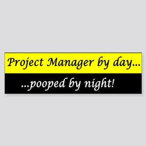 Project Manager by day, poope Sticker (Bumper)