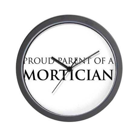 Proud Parent: Mortician Wall Clock
