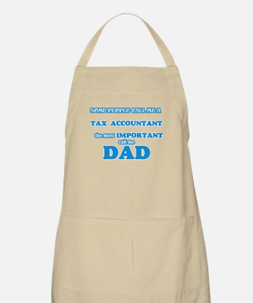 Some call me a Tax Accountant, the mos Light Apron