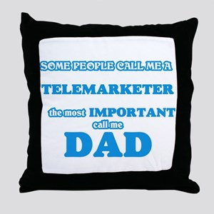 Some call me a Telemarketer, the most Throw Pillow