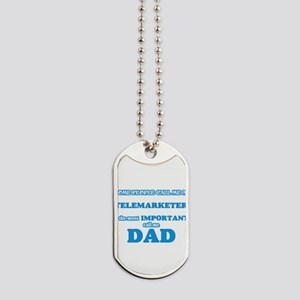 Some call me a Telemarketer, the most imp Dog Tags