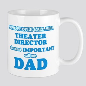 Some call me a Theater Director, the most imp Mugs