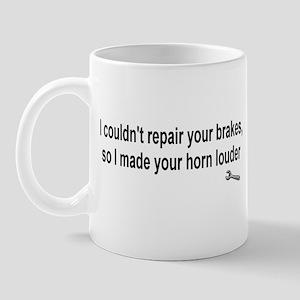 I couldn't repair ...  Mug