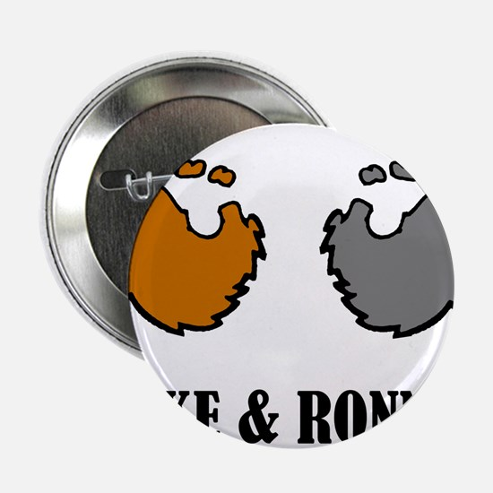 """Luke and Ronnie 2.25"""" Button"""