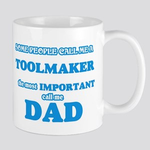 Some call me a Toolmaker, the most important Mugs