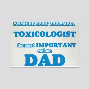 Some call me a Toxicologist, the most impo Magnets