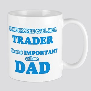 Some call me a Trader, the most important cal Mugs