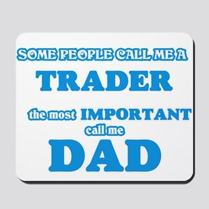Some call me a Trader, the most importan Mousepad