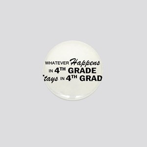 Whatever Happens -4th Grade Mini Button