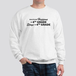 Whatever Happens -4th Grade Sweatshirt