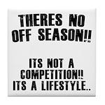 No Off Season Tile Coaster