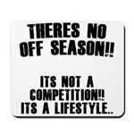 No Off Season Mousepad
