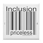 Inclusion Priceless Tile Coaster