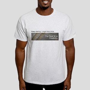 Keep staring. I might do a tr Light T-Shirt