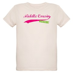 Middle Cousin Again T-Shirt
