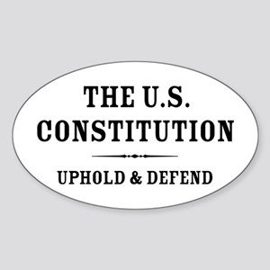 Uphold and Defend The Constitution Sticker (Oval)