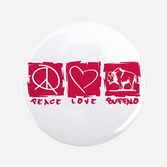 "Peace.Love.Buffalo 3.5"" Button"