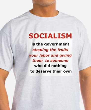 SOCIALISM IS THE GOVERNMENT STEALING... T-Shirt