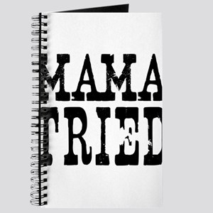 Mama Tried Journal