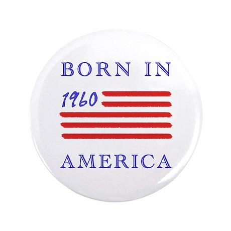 """1960 Born In America 3.5"""" Button"""